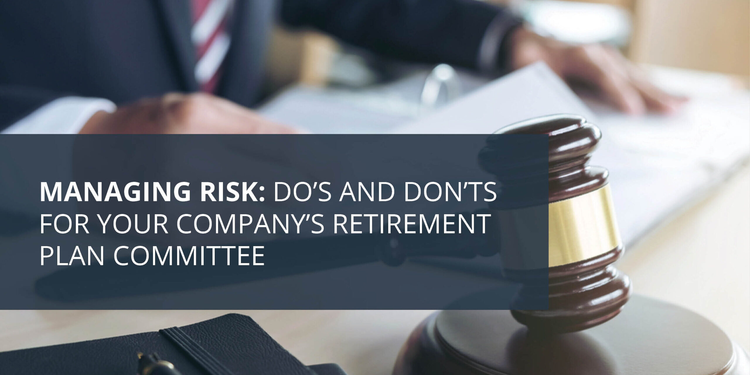 Headline Image - Do's and Don'ts for Your Retirement Plan Committee