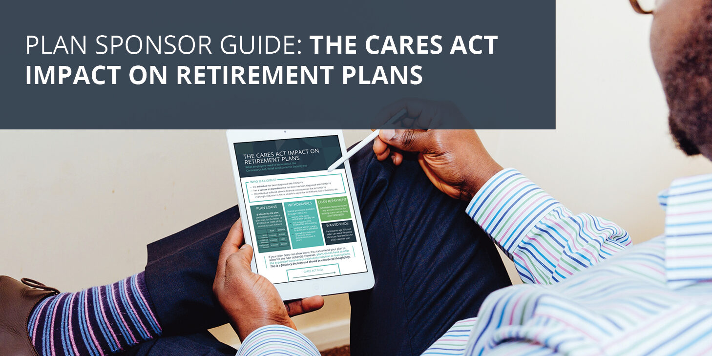 Headline Image - The CARES Act Impact on Retirement Plans