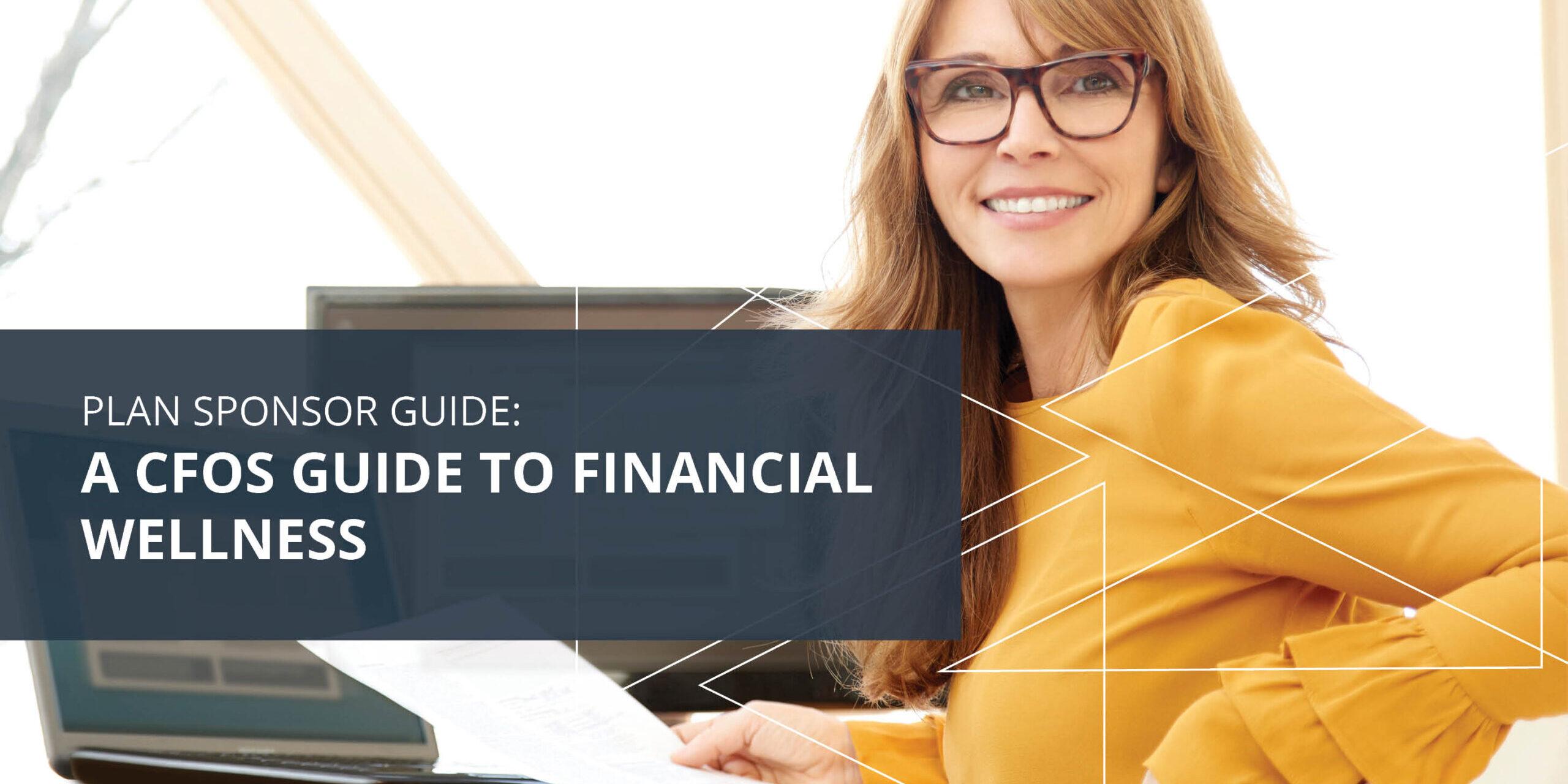 Plan Sponsor Guide 2021 Q2 Headline Image-CFOs Guide to Financial Wellness